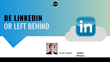 BE LINKED IN OR LEFT BEHIND: Special Guest Speaker Debbie Wemyss