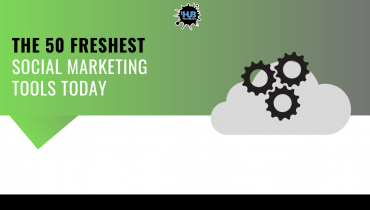 THE 50 FRESHEST SOCIAL MARKETING TOOLS TODAY