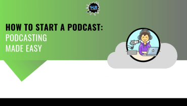 HOW TO START A PODCAST: PODCASTING MADE EASY