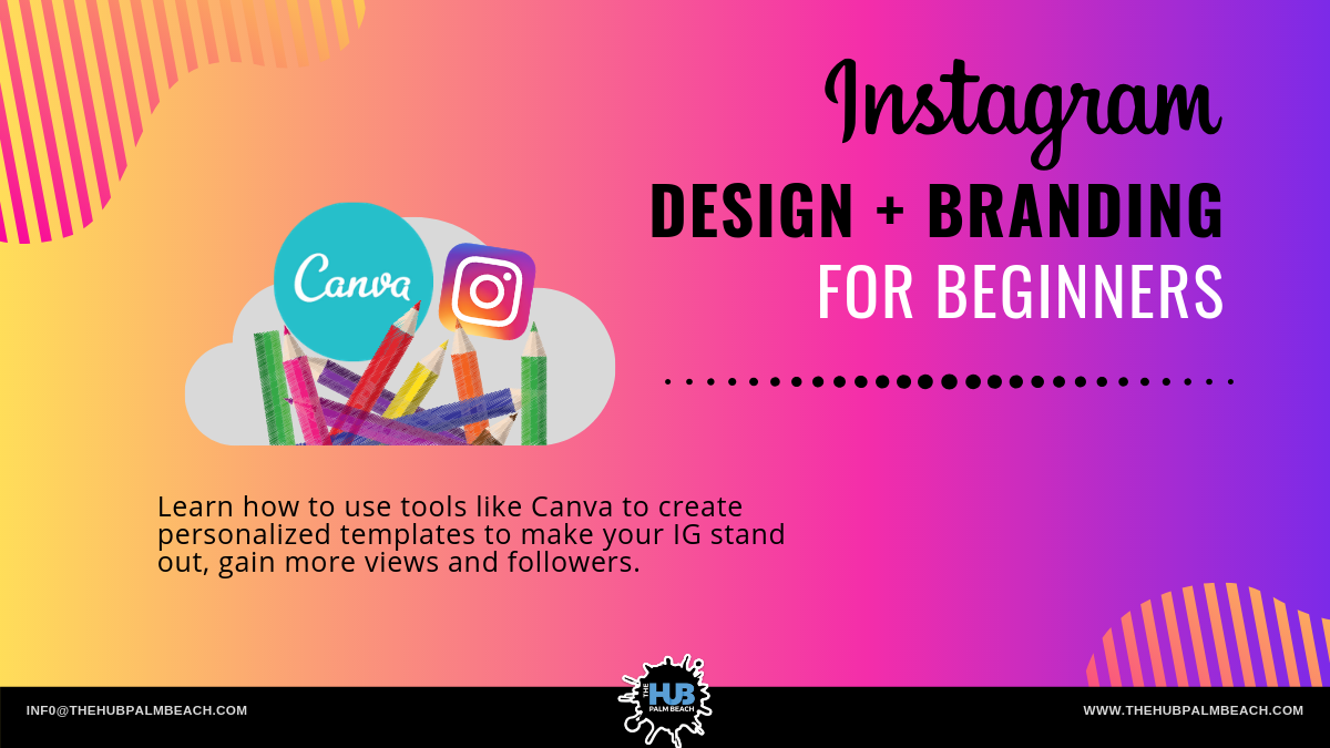INSTAGRAM DESIGN + BRANDING FOR BEGINNERS