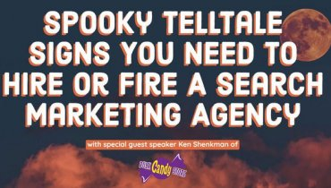 🎃Spooky Telltale Signs You Need to Hire or 🔥Fire🔥 a Search Marketing Agency👻